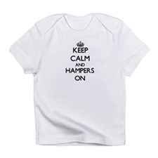 Keep Calm and Hampers ON Infant T-Shirt