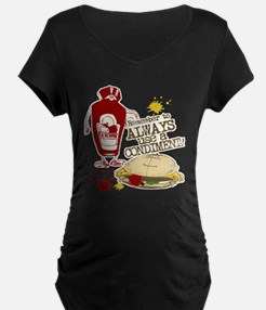 Always Use A Condiment! T-Shirt