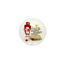 Always Use A Condiment! Mini Button (10 pack)