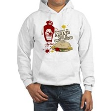 Always Use A Condiment! Hoodie