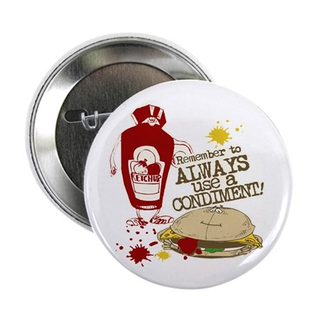 """Always Use A Condiment! 2.25"""" Button (100 pack)"""