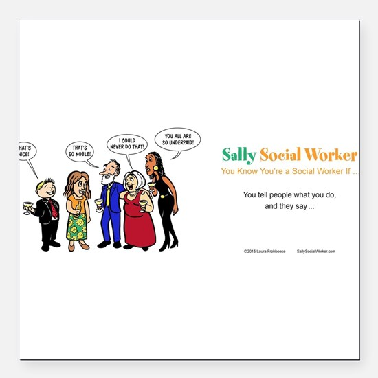 """Social Workers- so misun Square Car Magnet 3"""" x 3"""""""