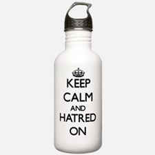 Keep Calm and Hatred O Water Bottle