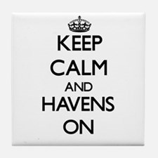 Keep Calm and Havens ON Tile Coaster