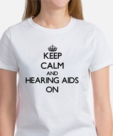 Keep Calm and Hearing Aids ON T-Shirt