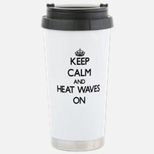 Keep Calm and Heat Wave Travel Mug