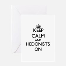 Keep Calm and Hedonists ON Greeting Cards