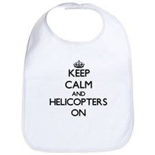 Keep Calm and Helicopters ON Bib