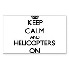 Keep Calm and Helicopters ON Decal