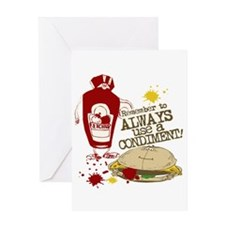 Always Use A Condiment! Greeting Card