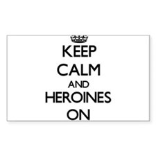 Keep Calm and Heroines ON Decal