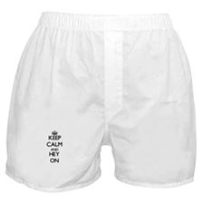 Keep Calm and Hey ON Boxer Shorts