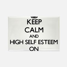 Keep Calm and HIGH SELF ESTEEM ON Magnets