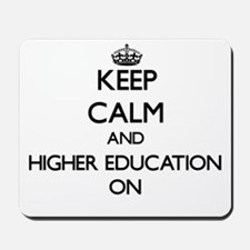Keep Calm and Higher Education ON Mousepad