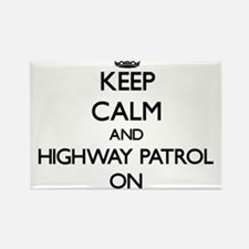 Keep Calm and Highway Patrol ON Magnets