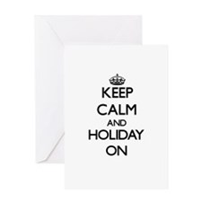 Keep Calm and Holiday ON Greeting Cards