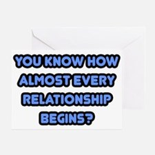 """""""How Every Relationship Begins"""" Greeting"""