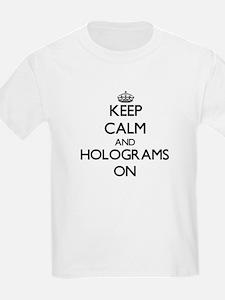 Keep Calm and Holograms ON T-Shirt