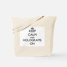 Keep Calm and Holograms ON Tote Bag