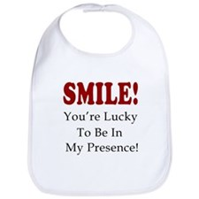 Smile because I'm the best person you will eve Bib