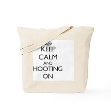 Keep Calm and Hooting ON Tote Bag