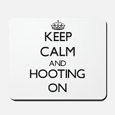 Keep Calm and Hooting ON Mousepad