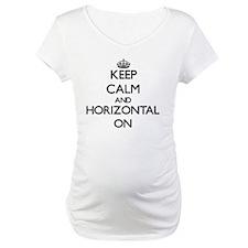 Keep Calm and Horizontal ON Shirt