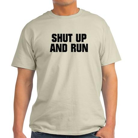SHUT UP AND RUN Light T-Shirt
