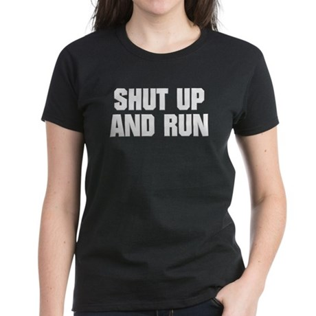 SHUT UP AND RUN Women's Dark T-Shirt