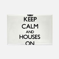 Keep Calm and Houses ON Magnets