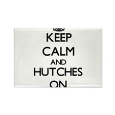 Keep Calm and Hutches ON Magnets
