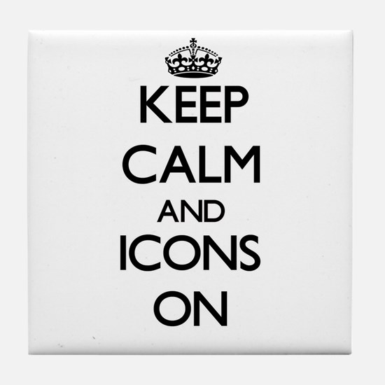 Keep Calm and Icons ON Tile Coaster