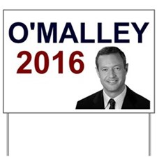 Martin O'Malley President 2016 Yard Sign