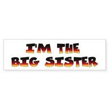 I'm the big sister Bumper Bumper Sticker