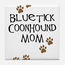 Bluetick Coonhound Mom Tile Coaster