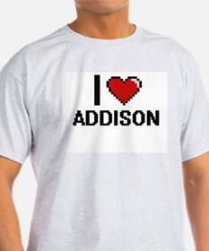 I Love Addison T-Shirt