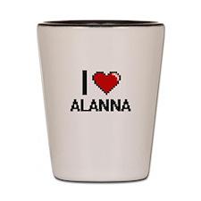 I Love Alanna Shot Glass