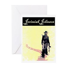 "JERIMIAH ""MOUNTAIN MAN"" JOHNSON Greeting Card"