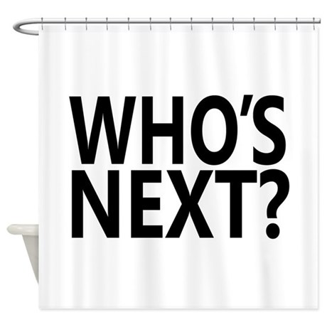 Whos Next Shower Curtain By Admin CP1856956