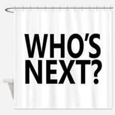 Who's Next? Shower Curtain