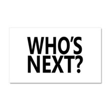 Who's Next? Car Magnet 20 x 12