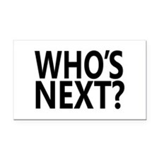 Who's Next? Rectangle Car Magnet