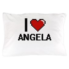 I Love Angela Pillow Case