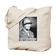 General George S. Patton says, SHUT UP PINKO! Tote
