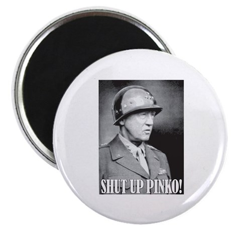 General George S. Patton says, SHUT UP PINKO! Magn