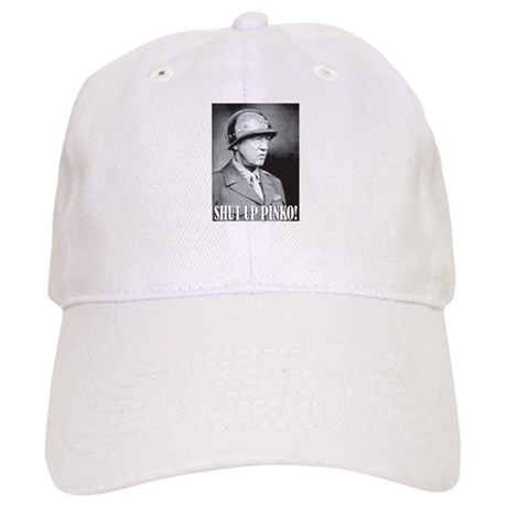 General George S. Patton says, SHUT UP PINKO! Cap