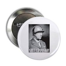 General George S. Patton says, SHUT UP PINKO! Butt