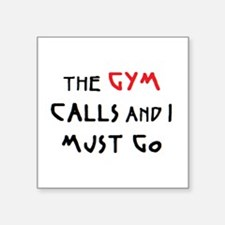 "gym calls Square Sticker 3"" x 3"""
