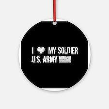 I Love My Soldier Ornament (Round)