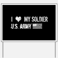 U.S. Army: I Love My Soldier Yard Sign